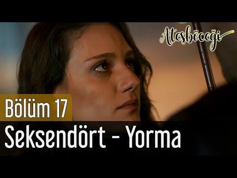 Ateşböceği 17. Bölüm (Final) - Seksendört - Yorma