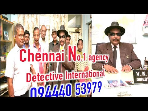 Chennai No.1 DETECTIVE agency  ,VK CHOLAN Detective Director General 094440 53979