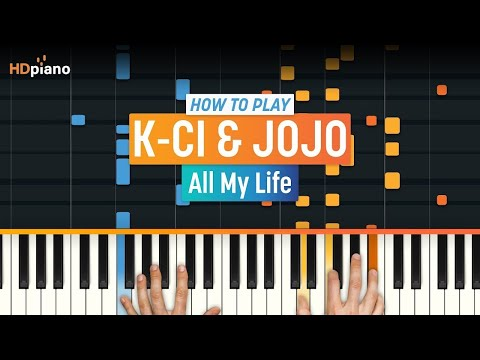How To Play All My Life  KCi & JoJo  HDpiano Part 1 Piano Tutorial