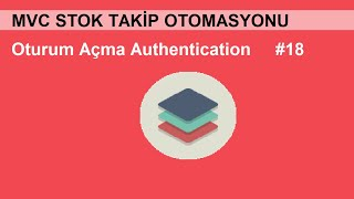 C# ASP.NET MVC Stok Takip Otomasyonu-18(Oturum Açma Authentication)