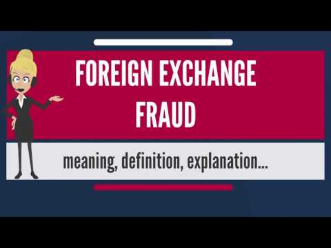 What is FOREIGN EXCHANGE FRAUD? What does FOREIGN EXCHANGE FRAUD mean?