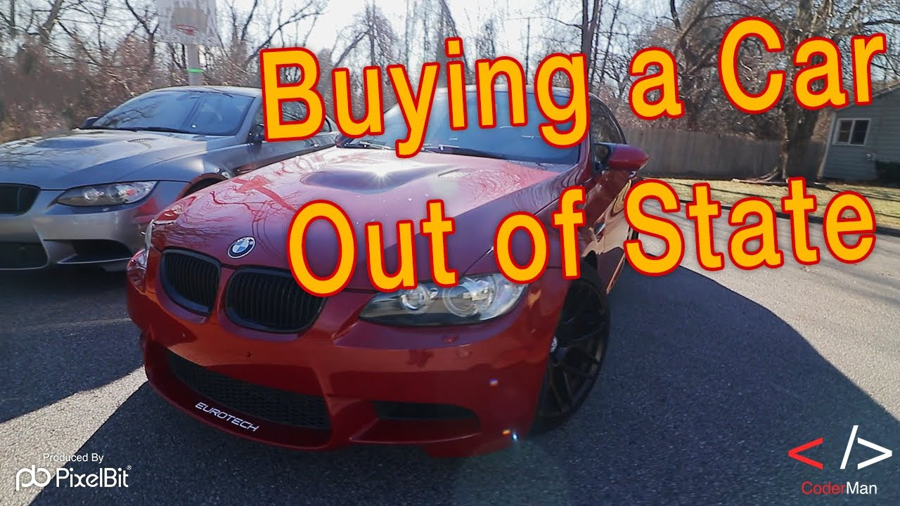How To Buy A Car Out Of State >> 4 Steps On How To Buy Any Car Out Of State