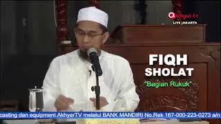 Fiqh Shalat Lanjutan Ruku' Ustadz Adi Hidayat, Lc , M A