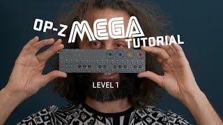OP-Z Mega Tutorial - Level 1