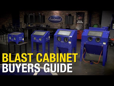Blast Cabinet Buyers Guide - Which Blast Cabinet Is Right For You? Remove Paint & Rust - Eastwood