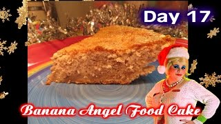 Banana Angel Food Cake : Day 17 Trailer Park Christmas