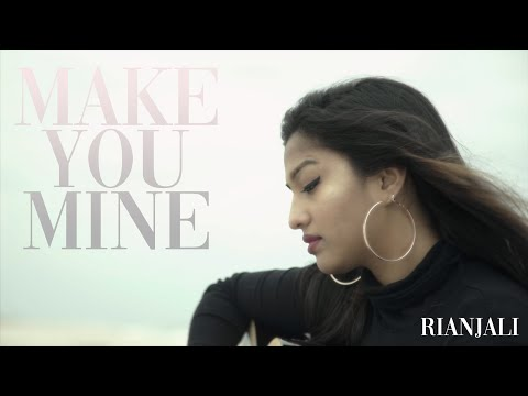 Make You Mine - Rianjali (Official Music Video)