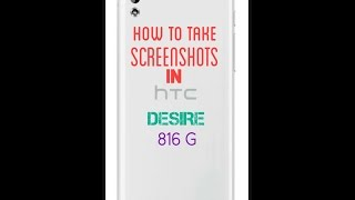 How to take screenshots from htc desire 816