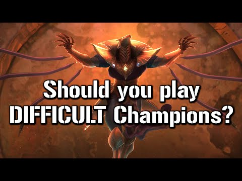 Should you play difficult champions? - League of Legends