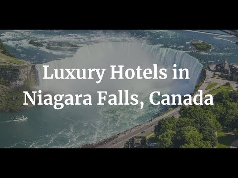10 Top Luxury Hotels & Luxury Places To Stay In Niagara Falls, Canada