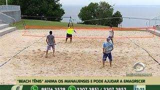 Esporte: Beach Tênis anima os manauenses e ainda ajuda a emagrecer