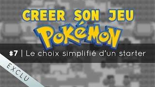Créer son jeu Pokémon #7 [EXCLU]   Choix simplifié du starter
