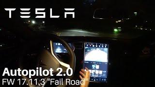 "TESLA Autopilot 2.0 (8.1) - FW 17.11.3 ""Fail Road"""