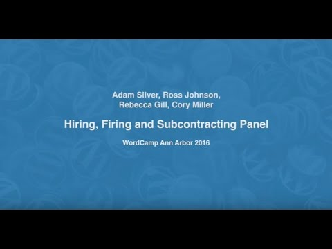 Hiring and Firing Business Panel WordCamp Ann Arbor 2016