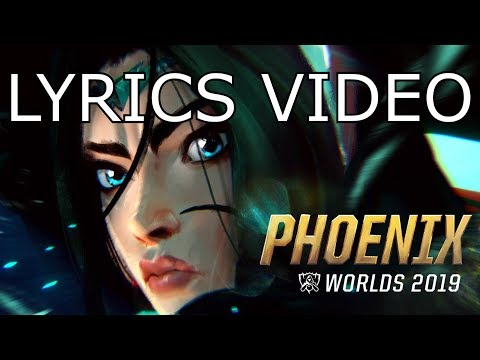 [LYRICS] Phoenix (ft. Cailin Russo And Chrissy Costanza) | Worlds 2019 - League Of Legends