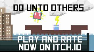 I made another game in 48 hours (Do Unto Others)