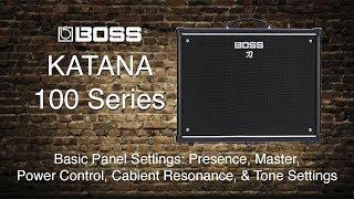 Boss Katana-100 - Basic Panel Settings - Part 3 - Presence, Master Power Ctrl, Cab Res, Tone Setting