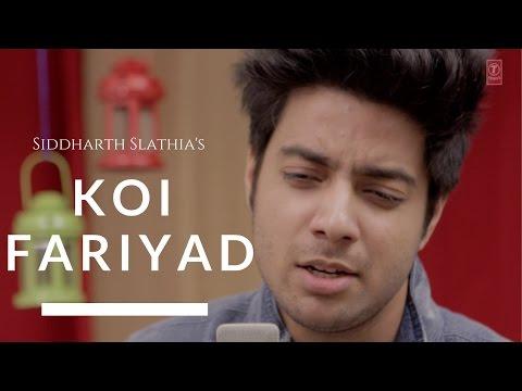 Siddharth Slathia - 'Koi Fariyaad' Cover | Tum Bin