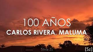 Carlos Rivera, Maluma - 100 Años (Letra)