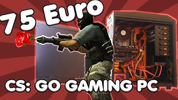 75 Euro Gaming PC für CS GO | Der ULTIMATIVE 75 EURO CS GO PC