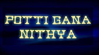 Chennai #gana# Nithya#potti@gana