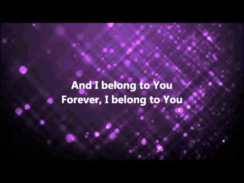 I Belong To You - Jesus Culture (Emerging Voices Album) w/ Lyrics