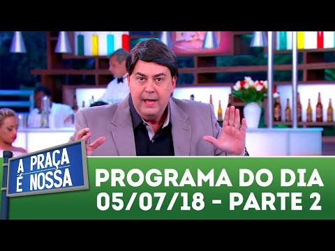 A Praça é Nossa (05/07/18) | Parte 2
