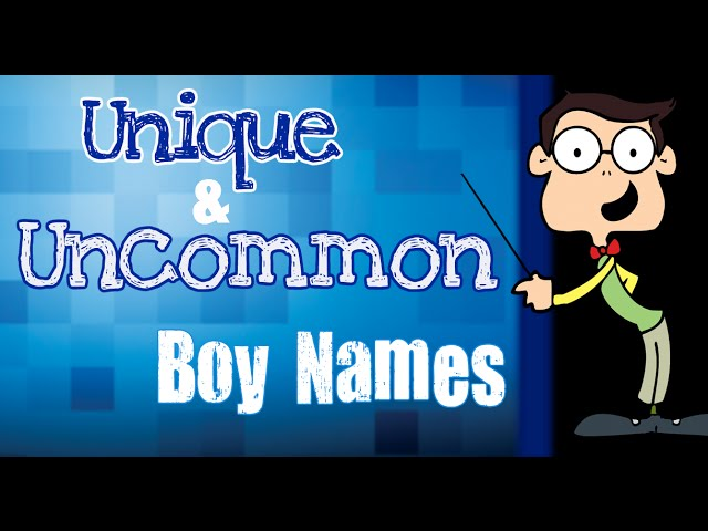 Top 20 Unique Baby Boy Names