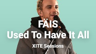 FÄIS Used To Have It All Live XITE Sessions
