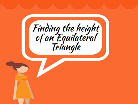 Finding The Height Of An Equilateral Triangle Geometry Help Youtube
