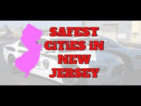 The 10 SAFEST CITIES In NEW JERSEY For 2019