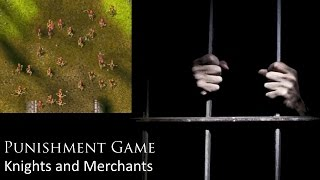 Punishment Game: Knights and Merchants