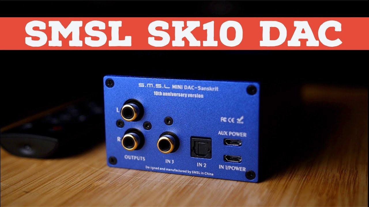 Repeat SMSL SK10 Review - Sanskrit 10th Anniversary DAC by