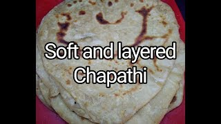 Soft And Layered Chapathi    How to Make Easy And Perfect Soft, Layered Chapathi in Tamil