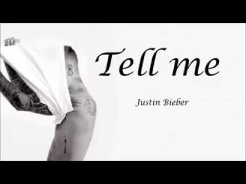 Justin Bieber - Tell Me | Unreleased Song