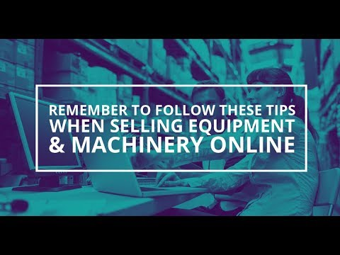 Follow These Tips When Selling Industrial Equipment Online