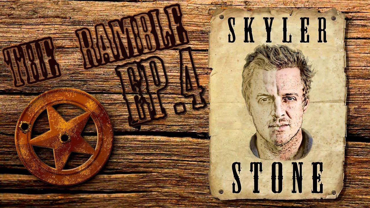 The Ramble Podcast - EP. 4 Skyler Stone