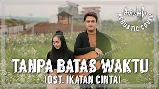 TANPA BATAS WAKTU (OST. IKATAN CINTA) - ADE GOVINDA FEAT. FADLY   OFFICIAL ACOUSTIC COVER