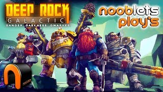 DEEP ROCK GALACTIC Gameplay NOOBLETS PLAYS