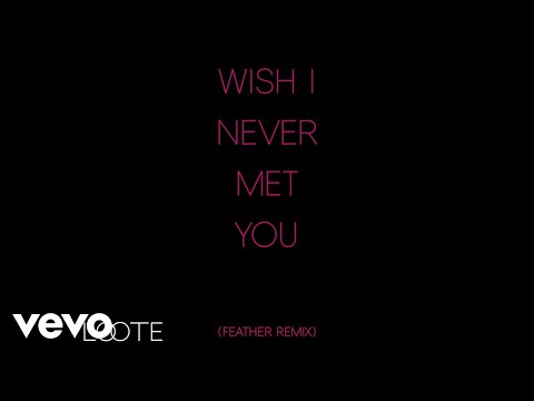Loote - Wish I Never Met You