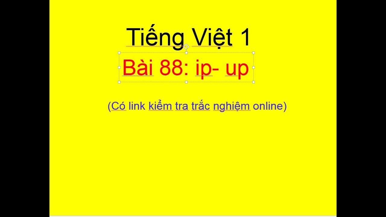 Tiếng Việt 1. Bài 88: ip-  up. Tự học online. Giúp con giỏi Tiếng Việt ngay tại nhà.