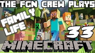 The FGN Crew Plays: Minecraft Family Life #33 - Animal Breach (PC)