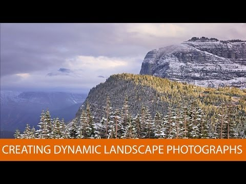 Creating Dynamic Landscape Photographs