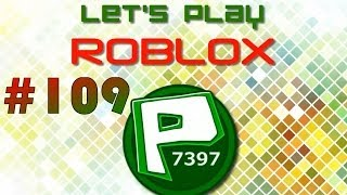 Let's Play Roblox - Part 109