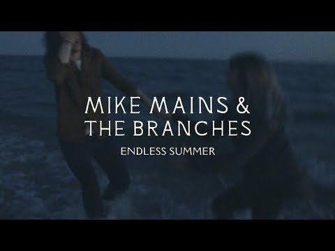 Mike Mains & The Branches - Endless Summer (Official Music Video)