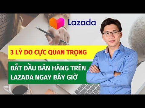 3 lý do bắt đầu bán hàng trên Lazada trong 2021  | Võ Đăng Khoa