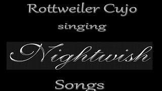 Rottweiler Cujo Singing Nightwish