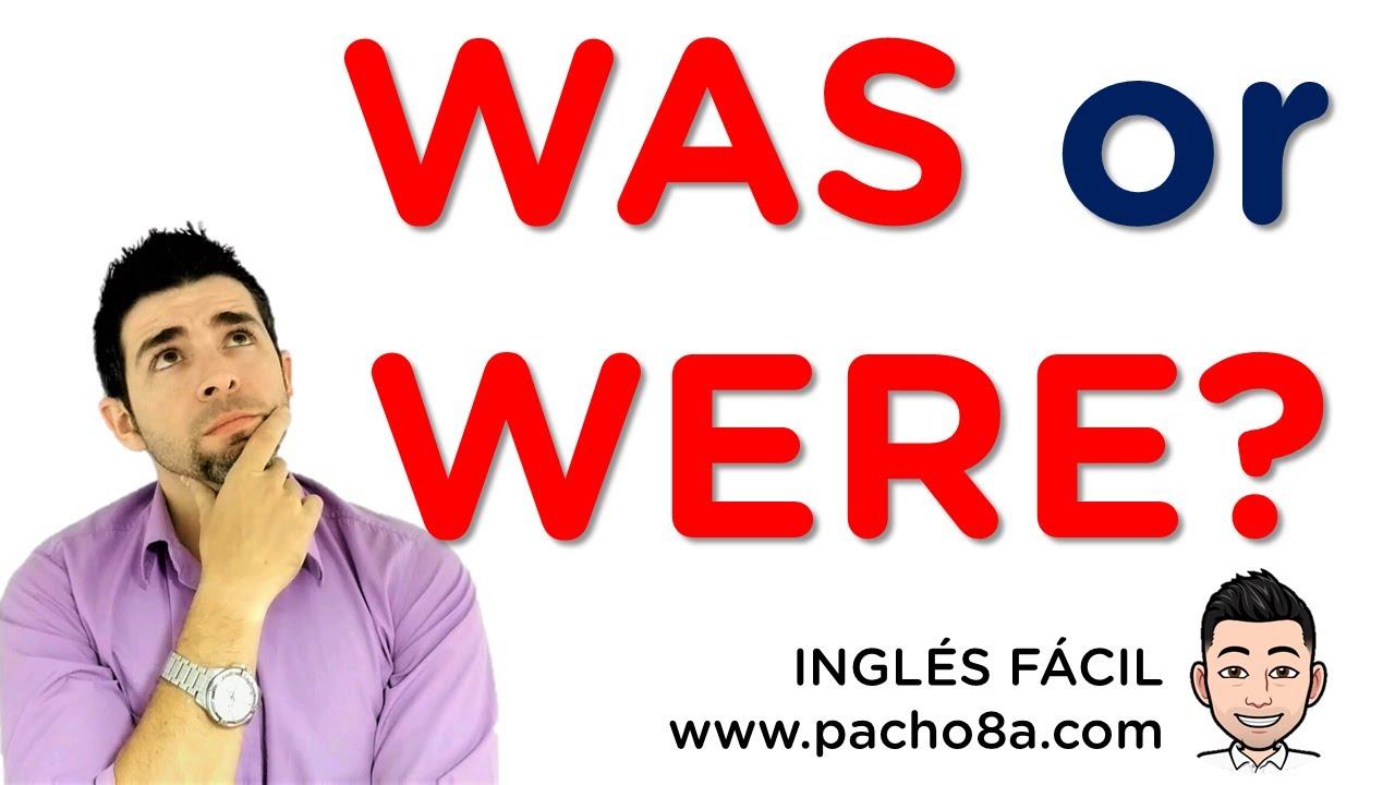 Download Como usar  WAS y WERE - Explicacion en español muy fácil