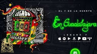 Legado 7 - En Guadalajara [Official Audio]