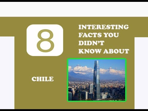 8 INTERESTING FACTS YOU DIDN'T KNOW ABOUT CHILE